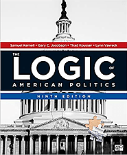 The Logic of American Politics 9th Edition, Kindle Edition