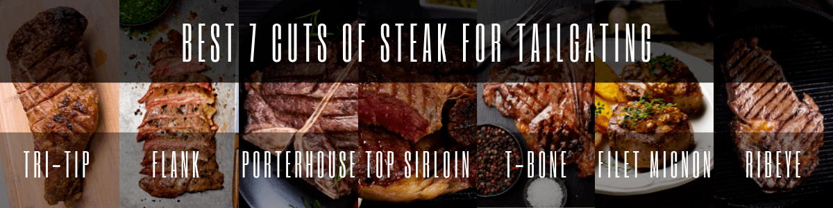 Headline for The Best 7 Cuts Of Steak For Tailgating