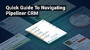 Connect Trained Sales Professionals with Pipeliner CRM Navigation