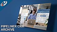 How to Win Lost Deals with Archive in Pipeliner CRM