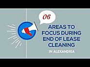 End of Lease Cleaning in Alexandria- 6 Important Areas to Focus