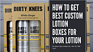 How to get best custom lotion boxes for your lotion – The Quantum Print