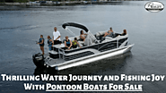 Thrilling Water Journey and Fishing Joy With Pontoon Boats For Sale