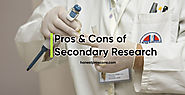 Pros and Cons of Secondary Research - Honest Pros & Cons