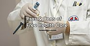 Pros and Cons of Free Health Care - Honest Pros & Cons