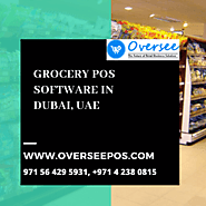 Welcome to Your Stunning, Newly Flourished, Custom Design Grocery & Supermarket POS System in Dubai