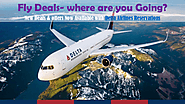 Find cheap flights Deals & save big only on Delta Airlines Reservations