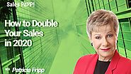 How to Double Your Sales in 2020 with Patricia Fripp