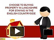 Choose to buying property in Lancashire for staying in the English countryside