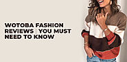 Wotoba Fashion Reviews | You Must Need to Know