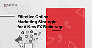 Online Marketing Strategies for a New FX Brokerage | Sanfrix Blog