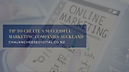 tips to create a successful marketing companies auckland