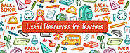 10 Useful Resources for Teachers