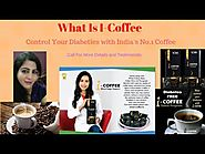 What is I coffee? What Are Its Benefits? How it Helps to Control Diabetes?