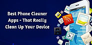 Best Phone Cleaner Apps