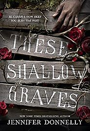 These Shallow Graves, Jennifer Donnely