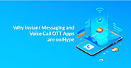 Why Instant Messaging and Voice Call OTT Apps are on Hype