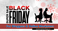 Black Friday Deals for Bloggers and Internet Marketers