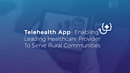 Telehealth App-Enabling Leading Healthcare Provider to Serve Rural Communities | Case Study | AIMDek Technologies