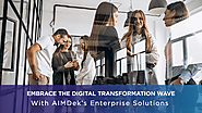 Digital Transformation wave with AIMDek's Enterprise Solutions