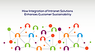 How Integration of Intranet Solutions Enhances Customer Sustainability