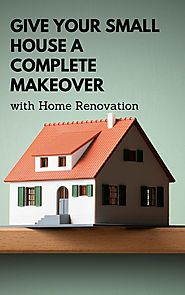 Give Your Small House a Complete Makeover with Home Renovation by salterelectric - Issuu