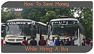 Tips to save money while hiring a tourist bus on rent for any occasion