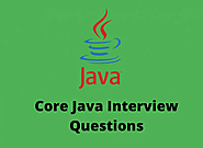 Core Java Interview Questions in 2019 - Online Interview Questions