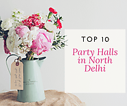 Top 10 Best Party Halls Near North Delhi - Geeta Verma - Medium