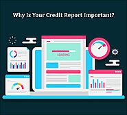 Why Is Your Credit Report Important?