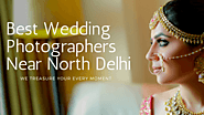 Best Wedding Photographers in North Delhi