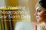 Top Wedding Photographers in North Delhi