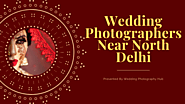 Top 10 Best Wedding Photographers Near North Delhi