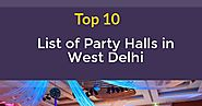 Top 10 Party Halls in West Delhi | Infographic