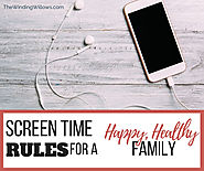 Screen Time - Keys to Keep Everyone Happy and Healthy