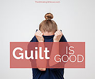 3 Reasons You Need To Embrace Guilt Healthily