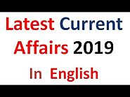 Latest Current Affairs 2019 in English with Answers