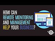 How Can Remote Monitoring And Management Help Your Business?