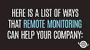 Here is a list of ways that remote monitoring can help your company: