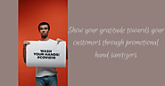 Show Your Gratitude Towards Your Customers Through Promotional Hand Sanitizers