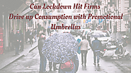 Can Lockdown Hit Firms Drive-up Consumption with Promotional Umbrellas
