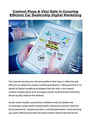 Content Plays A Vital Role in Ensuring Efficient Car Dealership Digital Marketing