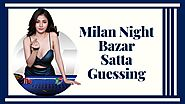 Satta Matka Guessing Chart for Milan Night Bazaar | Milan Night Result | Satta Results