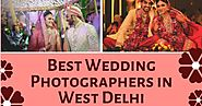 Best Wedding Photographers in West Delhi | Infographic