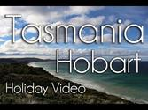 Hobart Tasmania : Holiday Video