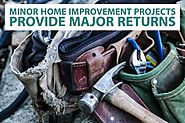 Minor Home Improvement Projects Can Provide Major Returns