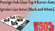 Xclusiveoffer Prestige Hob Glass Top 4 Burner Auto Ignition Gas Stove (Black and White).