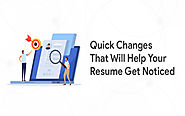 Top 36 Resume Changes To Get Your Resume Noticed By Employers
