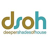 Deeper Shades Of House Podcast - Deep House, Soulful, Tech, Afro, Underground