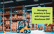 Managing Inventory is Easy with Integrated Warehouse ERP